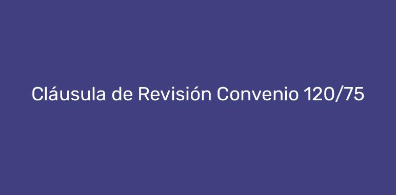 Cláusula de Revisión convenio 120/75 DROGUERÍAS
