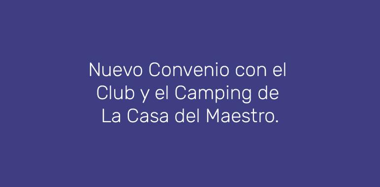 Nuevo Convenio con el  Club y el Camping de  La Casa del Maestro