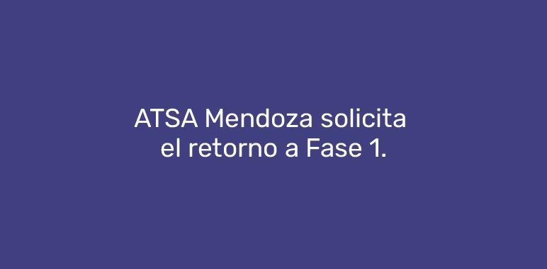 ATSA Mendoza solicita el retorno a Fase 1