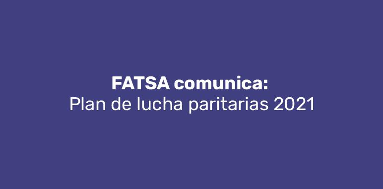 FATSA comunica: Plan de lucha paritarias 2021