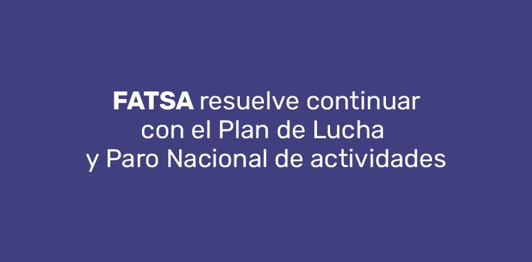 FATSA resuelve continuar con el Plan de Lucha y Paro Nacional de actividades