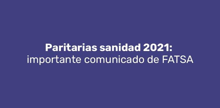 Paritarias sanidad 2021: importante comunicado de FATSA